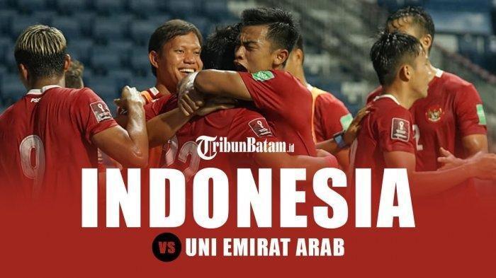 Laga Terakhir Timnas Indonesia Di Grup G, Bertemu Uni Emirat Arab, Akan Bersaing Dengan Vietnam
