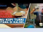 Warung-Kopi-Karoma-Banjarbaru-sediakan-menu-khas-spesial-Kopi-Turki-02.jpg