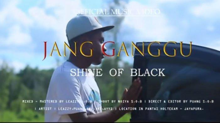 Lirik Jang Ganggu Shine of Black, Lagu Asal Indonesia Timur