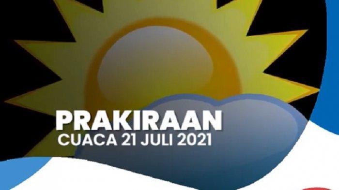 Prakiraan Cuaca Rabu 21 Juli 2021: Waspada Angin Kencang di Wilayah Majene dan Polman