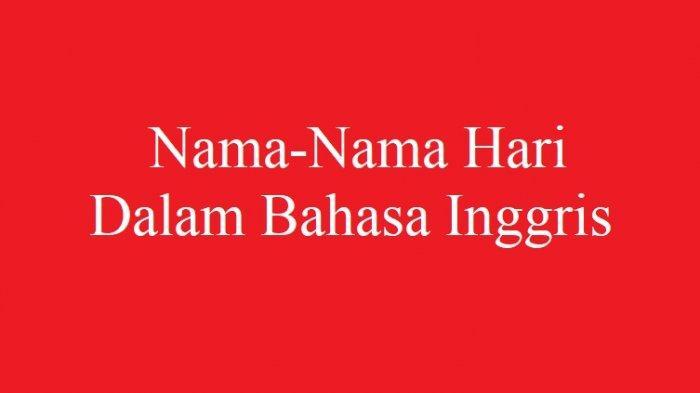 BAHASA INGGRIS: Nama-nama Hari dalam Bahasa Inggris
