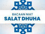 Niat-dan-Tata-Cara-Sholat-Dhuha-Lengkap-Waktu-Mengerjakan-dan-Doa-Setelah-Shalat-Dhuha.jpg