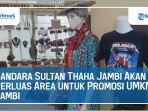 Bandara-Sultan-Thaha-Jambi-Perluas-Area-Promosi-UMKM.jpg