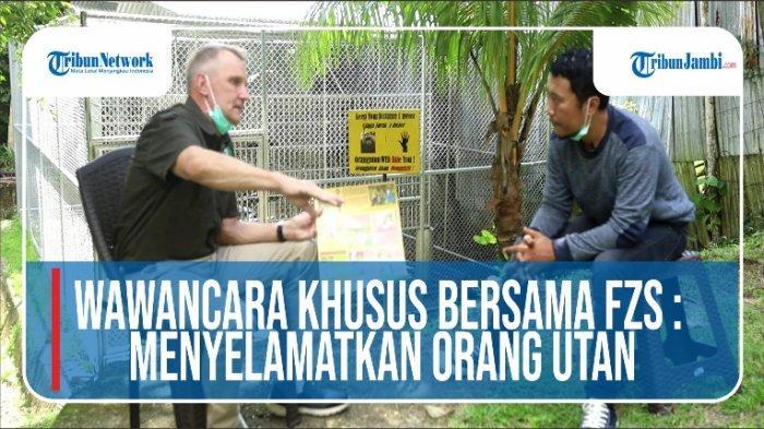 Cerita Peter F Pratje dan Pengelolaan Konservasi Orang Utan di Bentang Alam Bukit Tigapuluh