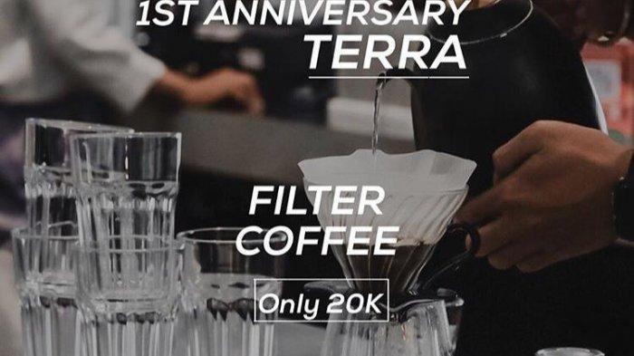 Rayakan Hari Jadi, Coffee At Terra Berikan Diskon Untuk Filter Coffee Andalan, Hanya Rp 20 Ribu