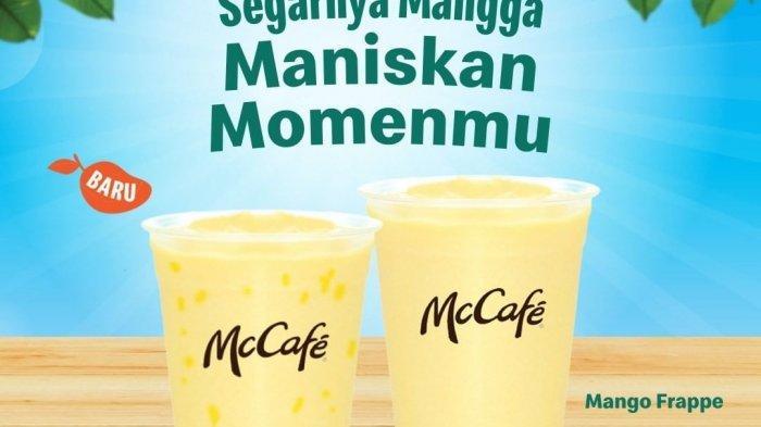 Jangan Lewatkan Menu Baru dari McD, Ada Mango Frappe McCafe Cuma Rp 26 Ribu