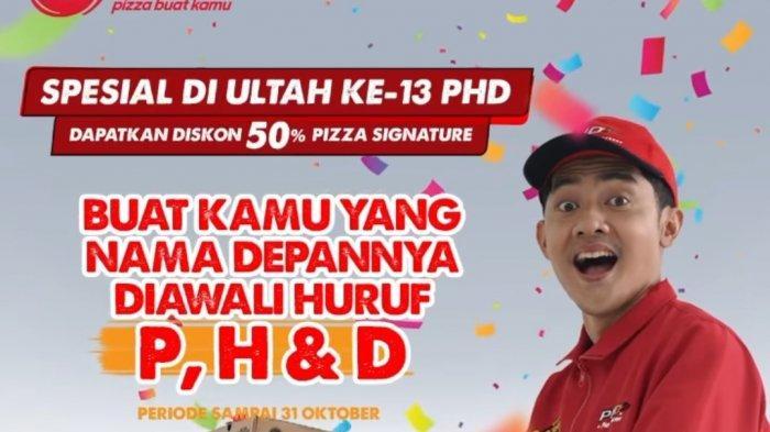 Punya Nama Berawalan Huruf P, H, dan D? Pizza Hut Delivery Bagikan Kupon Diskon 50%