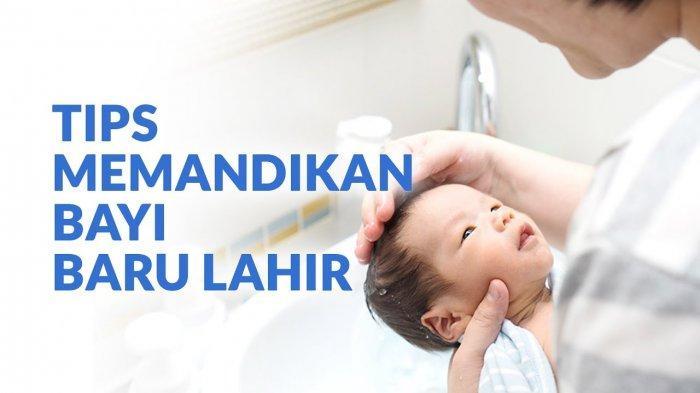 Tips Memandikan Bayi yang Baru Lahir, Ini yang Harus Dipersiapkan
