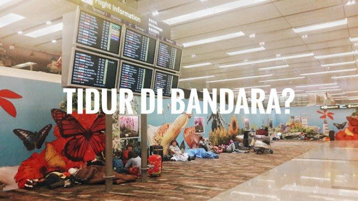 Tidur Nyaman di Bandara, Trik Hemat Ala Backpacker