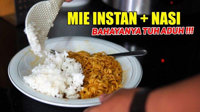 Makan Mie Instan Pakai Nasi, Sehat atau Tidak?