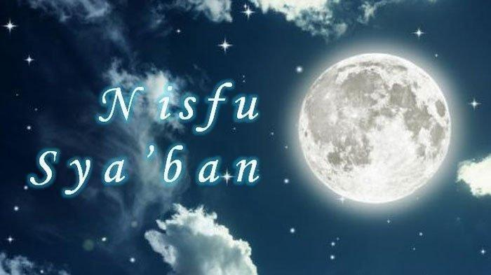 Keutamaan Bulan Syaban dan Malam Nisfu Syaban yang Istimewa, Ada Amalan dan Doa yang Dianjurkan