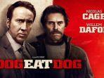 Sinopsis Film Dog Eat Dog Tayang Malam Ini Pukul 21.30 WIB di Trans TV