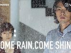 Film – Come Rain Come Shine (2011)