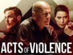 FILM - Acts of Violence (2018)