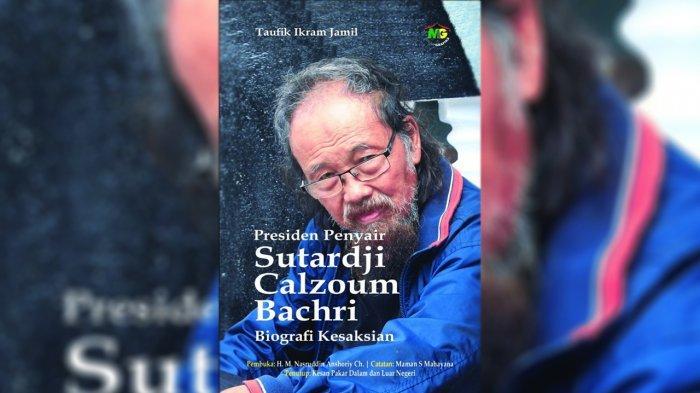 Buku Biografi Sutardji Calzoum Bachri Segera Diluncurkan, Penyair Asal Riau