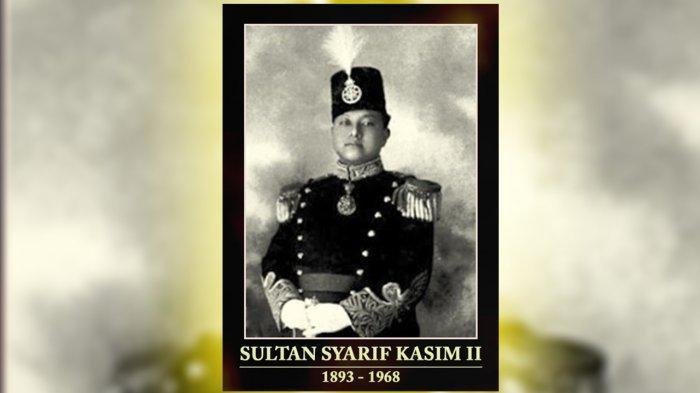 Sultan Syarif Kasim II Pahlawan Nasional dari Riau