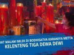 Melihat Malam Imlek di Bodhisatva Karaniya Metta, Kelenteng Tiga Dewa Dewi
