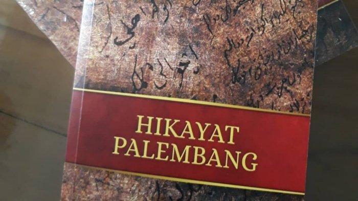 Berisi Sejarah Kesultanan Palembang Darussalam, Buku Hikayat Palembang Dibuat dalam Dua Bahasa